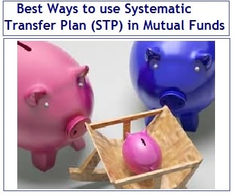 Best Ways to use Systematic Transfer Plan (STP) in Mutual Funds