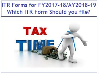 New ITR Forms for FY2017-18 - AY2018-19 – Which ITR Form Should you file