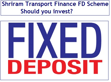 Shriram Transport Finance FD Scheme - Should you invest