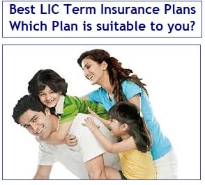 Best LIC Term Insurance Plans – Which Plan is suitable to you?