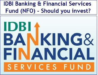 IDBI Banking and Financial Services Fund (NFO) - Should you invest