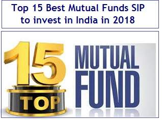 Top 15 Best Mutual Funds SIP to invest in India in 2018