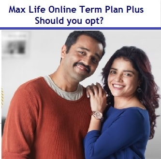 Max Life Online Term Plan Plus Review