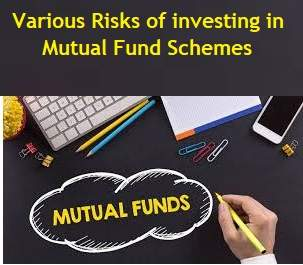 8 Risks of investing in Mutual Fund Schemes