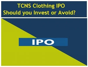 TCNS Clothing IPO – Should you Invest or Avoid