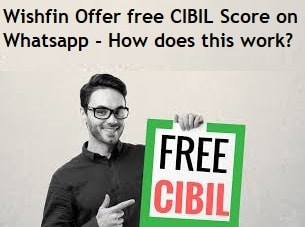 Wishfin Offer free CIBIL Score on Whatsapp - How does this work