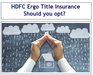 HDFC Ergo launches Title Insurance – Should you opt-min