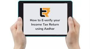 How to do e-verification of ITR through Aadhar Card