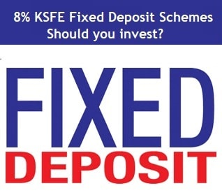 KSFE Fixed Deposit Schemes – Should you invest
