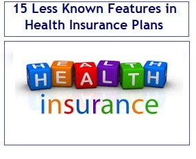 Less Known Features of Health Insurance Plans you should consider