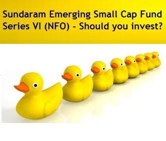 Sundaram Emerging Small Cap Fund Series VI (NFO) - Should you invest