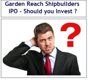 Garden Reach Shipbuilders IPO – Should you avoid?