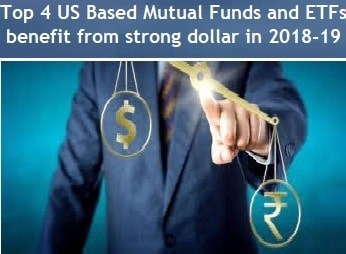 Top 4 US Based Mutual Funds and ETFs benefits from strong dollar