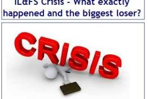 IL&FS Crisis - What exactly happened and who is the biggest loser now