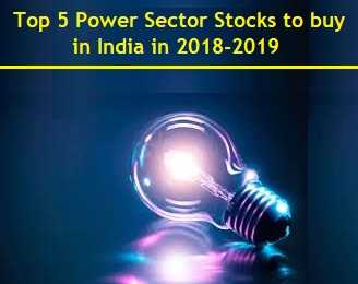 Top 5 Power Sector Stocks to buy in 2018-2019