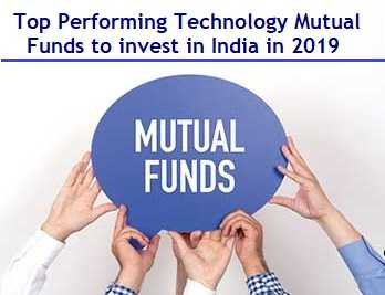 5 Top Performing Technology Mutual Funds to invest in 2019