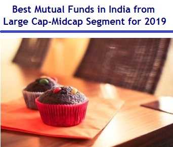 Best Mutual Funds in India from Large Cap-Midcap Segment for 2019
