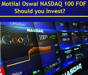 Motilal Oswal NASDAQ 100 Fund of Fund – Should you Invest?