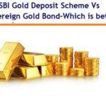 SBI Revamped Gold Deposit Scheme Vs Sovereign Gold Bonds – Which is better?