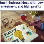 120 Small Business Ideas with Low Investment and high profits