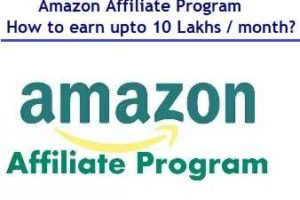 Amazon Affiliate Program–How to earn 45,000 to 10 Lakhs per month