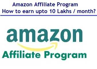 Amazon Affiliate Program – How to earn Rs 45,000 to Rs 10