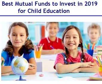 Best Mutual Funds to invest for child education in 2019