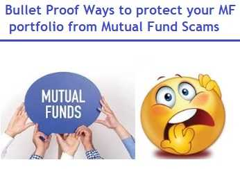 Bullet Proof Ways to protect your MF portfolio from Mutual Fund Scams