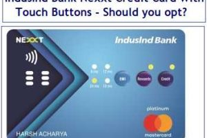 IndusInd Bank Nexxt Credit Card with Touch Buttons Review