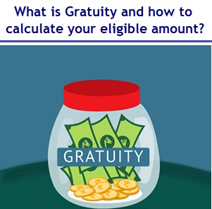 What is Gratuity and how to calculate your eligible amount 2019