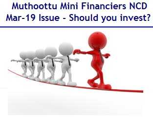 Muthoottu Mini Financiers NCD Mar 2019 Issue Review