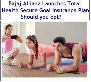 Bajaj Allianz Total Health Secure Goal Insurance Plan Review