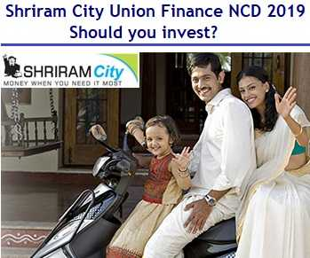 Shriram City Union Finance NCD April 2019 Issue Review