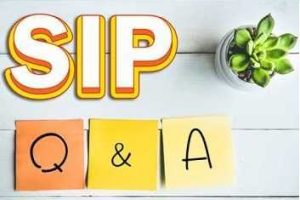 20 FAQs about Systematic Investment Plan (SIP) in Mutual Funds