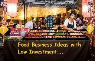 Low Investment Food Business Ideas