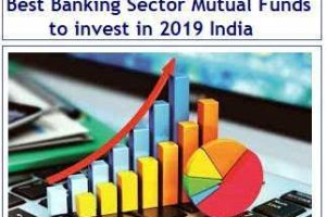 Best Banking Sector Mutual Funds to invest in 2019 India