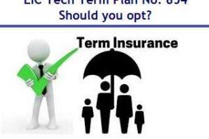 LIC Tech Term – Online Term Insurance Plan No. 854 – Should you opt?