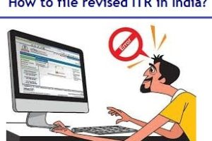 How to file revised Income Tax Return (ITR) in India?
