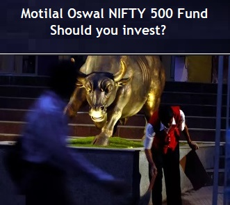 Motilal Oswal NIFTY 500 Mutual Fund NFO – Should you invest