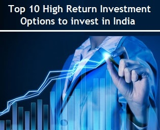 Top 10 High Return Investments in India
