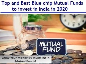 Best Blue chip Mutual Funds to invest in India in 2020