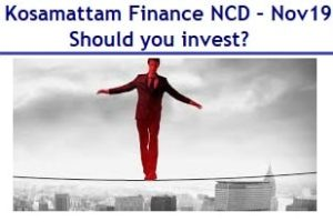 10.75% Kosamattam Finance NCD – Nov 2019 – Should you invest?