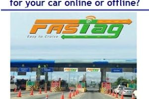 What is FASTag and how to apply for your car online or offline