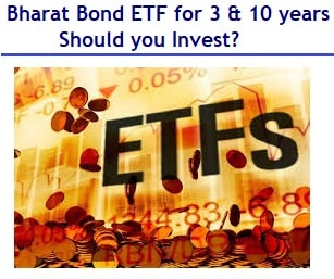 Bharat Bond ETF for 3 years and 10 years – Should you Invest