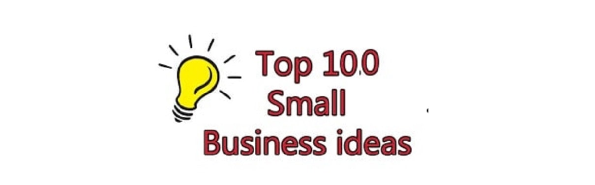 Top 100 Small Business Ideas to start in 2021-2022
