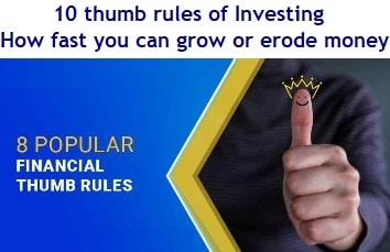 10 Thumb Rules of Investing – How fast you can grow money or erode money?
