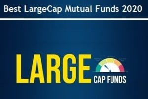 Best Large Cap Mutual Funds to invest in India in 2020