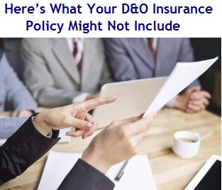 Heres What Your D&O Insurance Policy Might Not Include