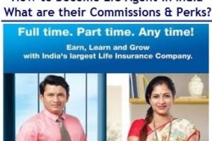 How to become LIC Agent and their Commissions, Salaries and Perks