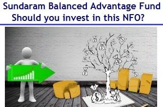 Sundaram Balanced Advantage Fund NFO – Should you invest?